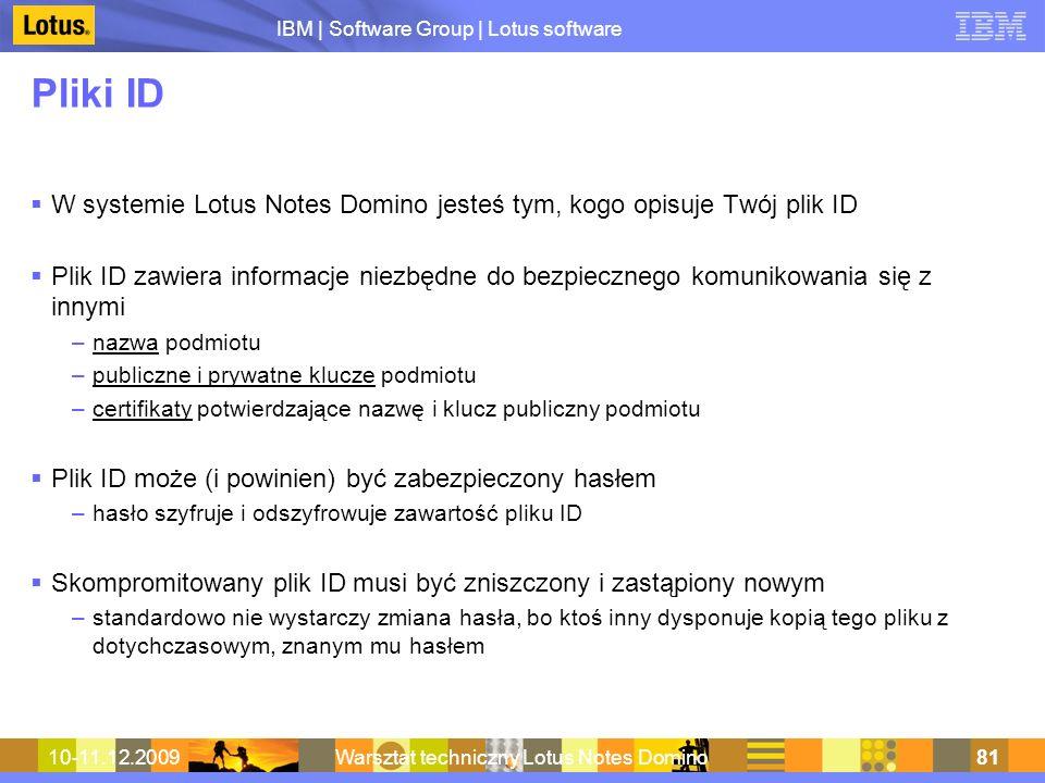 IBM | Software Group | Lotus software 10-11.12.2009Warsztat techniczny Lotus Notes Domino81 Pliki ID W systemie Lotus Notes Domino jesteś tym, kogo op