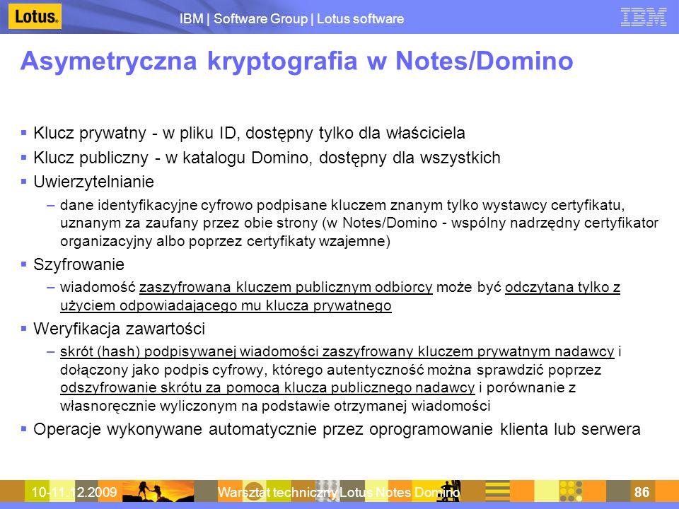 IBM | Software Group | Lotus software 10-11.12.2009Warsztat techniczny Lotus Notes Domino86 Asymetryczna kryptografia w Notes/Domino Klucz prywatny -