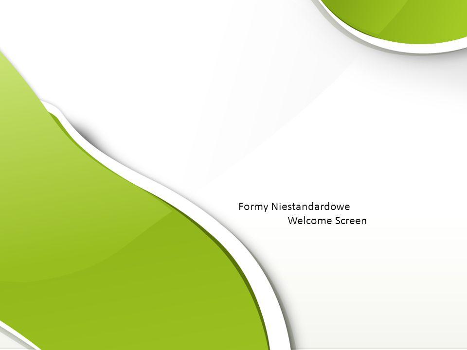 Formy Niestandardowe Welcome Screen