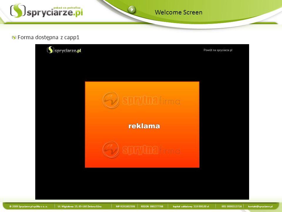 Forma dostępna z capp1 © 2009 Spryciarze.pl spółka z o. o. Ul. Migdałowa 15, 65-160 Zielona Góra NIP 9291802506 REGON 080277788 kapitał zakładowy 319