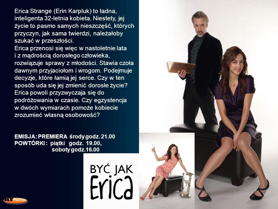 Erica Strange (Erin Karpluk) to ładna, inteligenta 32-letnia kobieta.