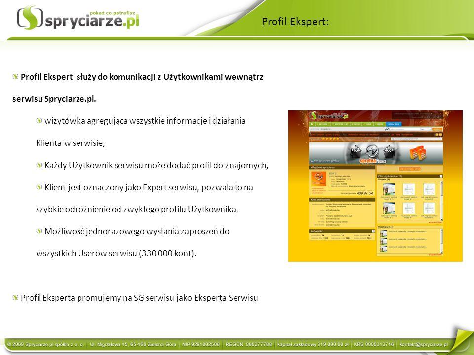 Profil Ekspert służy do komunikacji z Użytkownikami wewnątrz serwisu Spryciarze.pl. wizytówka agregująca wszystkie informacje i działania Klienta w se