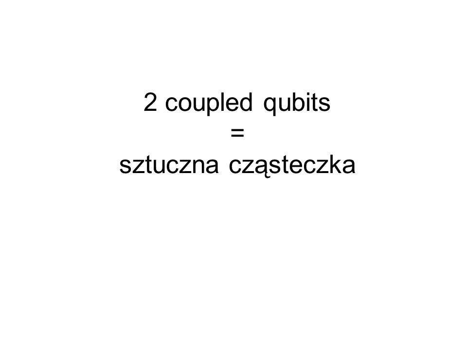 2 coupled qubits = sztuczna cząsteczka