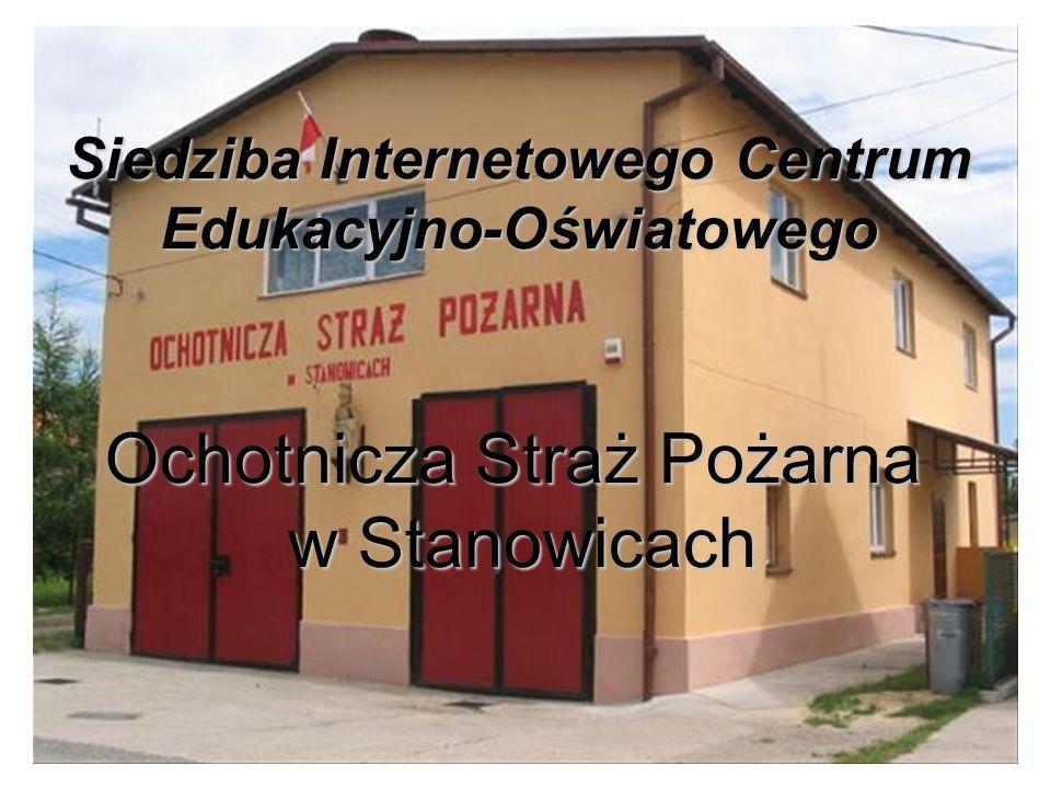 Siedziba Internetowego Centrum Edukacyjno-Oświatowego Ochotnicza Straż Pożarna w Stanowicach