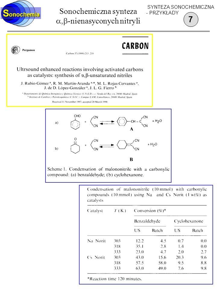 Sonochemiczna synteza, -nienasyconych nitryli 7 S onochemia SYNTEZA SONOCHEMICZNA - PRZYKŁADY