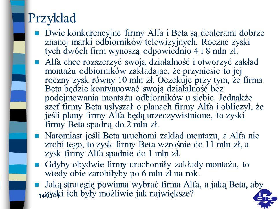 14/01/11 Przykład n Dwie konkurencyjne firmy Alfa i Beta są dealerami dobrze znanej marki odbiorników telewizyjnych. Roczne zyski tych dwóch firm wyno