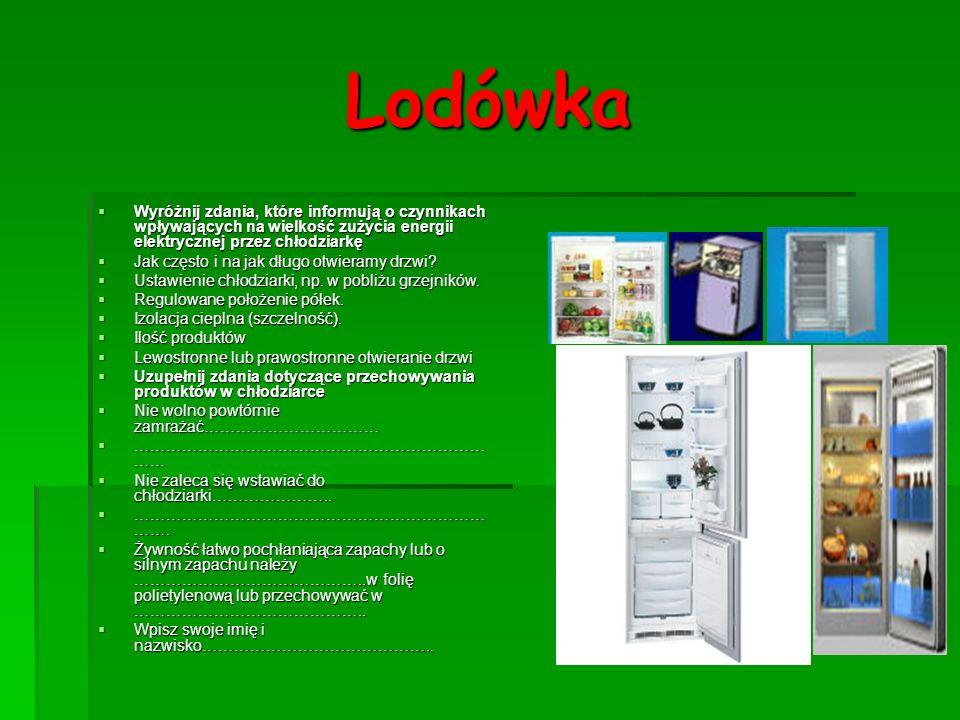 Lodówka Wyróżnij zdania, które informują o czynnikach wpływających na wielkość zużycia energii elektrycznej przez chłodziarkę Wyróżnij zdania, które i