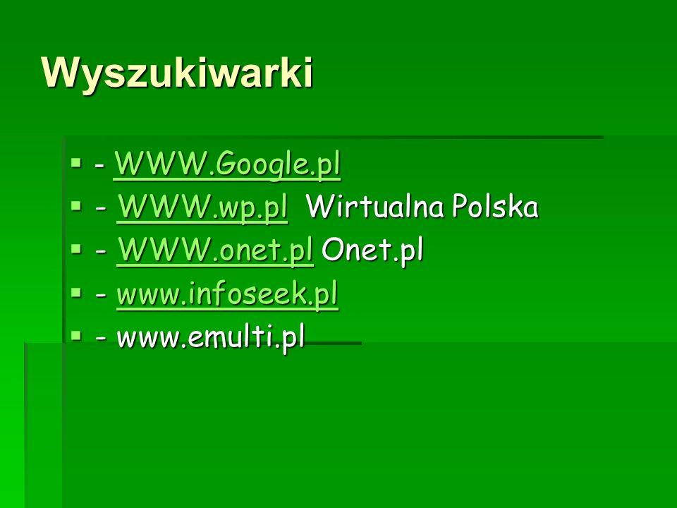 Wyszukiwarki - WWW.Google.pl - WWW.Google.pl WWW.Google.pl - WWW.wp.pl Wirtualna Polska - WWW.wp.pl Wirtualna PolskaWWW.wp.pl - WWW.onet.pl Onet.pl -