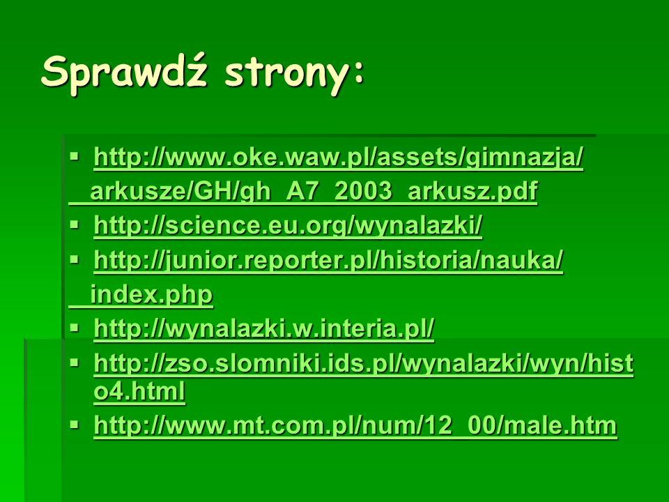 Sprawdź strony: http://www.oke.waw.pl/assets/gimnazja/ http://www.oke.waw.pl/assets/gimnazja/ http://www.oke.waw.pl/assets/gimnazja/ arkusze/GH/gh_A7_