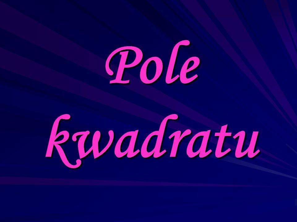 Pola figur płaskich Pola figur płaskich