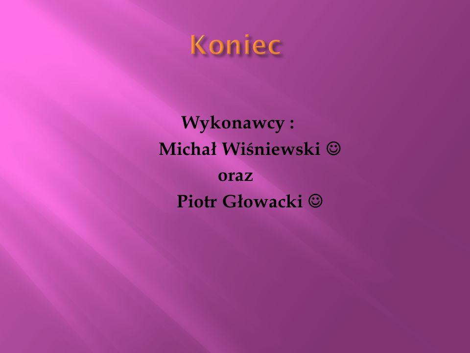Wykonawcy : Michał Wiśniewski oraz Piotr Głowacki