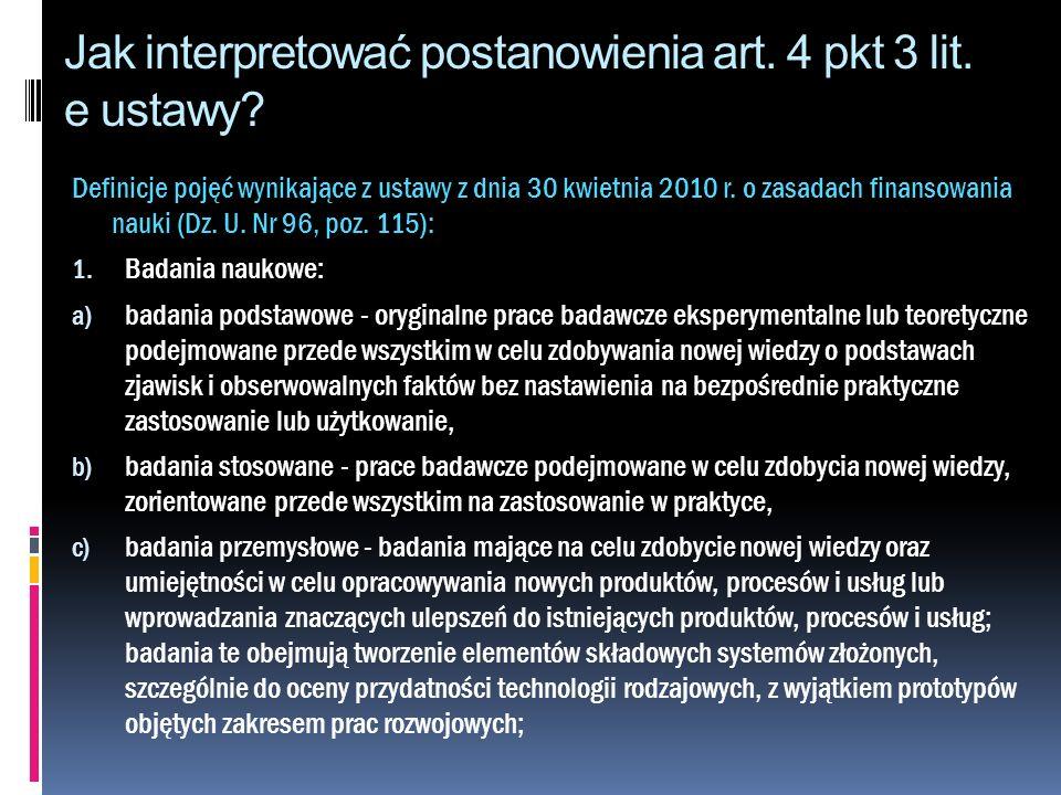 Jak interpretować postanowienia art. 4 pkt 3 lit. e ustawy? Definicje pojęć wynikające z ustawy z dnia 30 kwietnia 2010 r. o zasadach finansowania nau