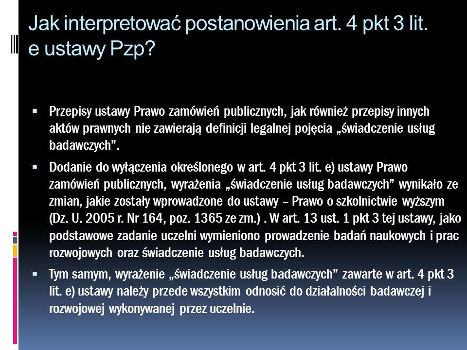 Jak interpretować postanowienia art. 4 pkt 3 lit. e ustawy Pzp? Przepisy ustawy Prawo zamówień publicznych, jak również przepisy innych aktów prawnych