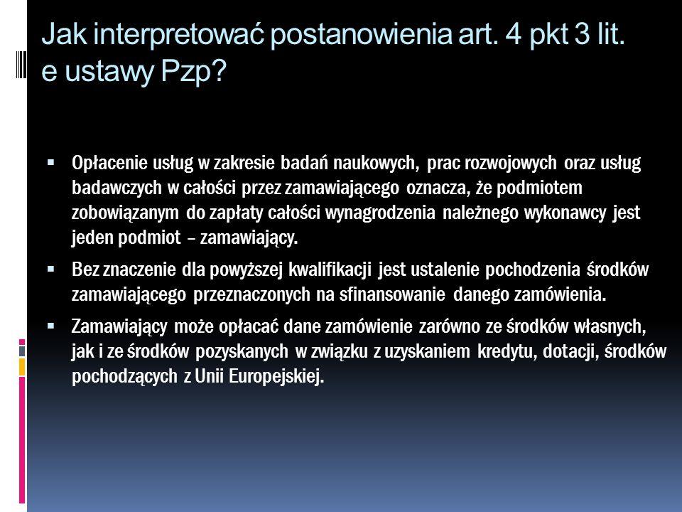 Jak interpretować postanowienia art. 4 pkt 3 lit. e ustawy Pzp? Opłacenie usług w zakresie badań naukowych, prac rozwojowych oraz usług badawczych w c
