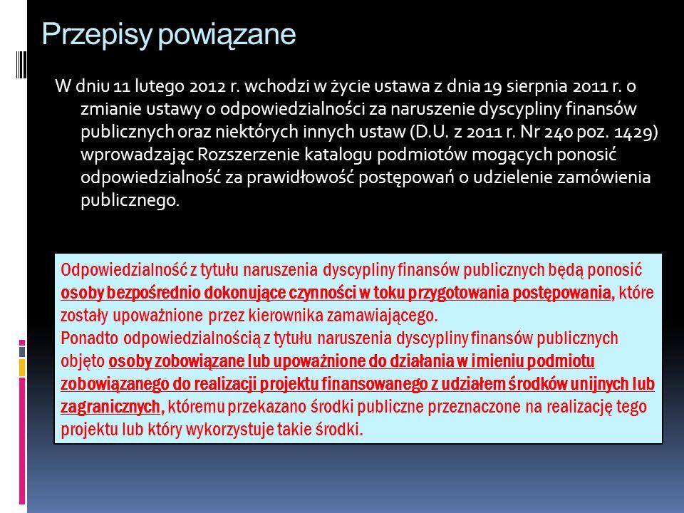 Przepisy powiązane W dniu 11 lutego 2012 r. wchodzi w życie ustawa z dnia 19 sierpnia 2011 r. o zmianie ustawy o odpowiedzialności za naruszenie dyscy