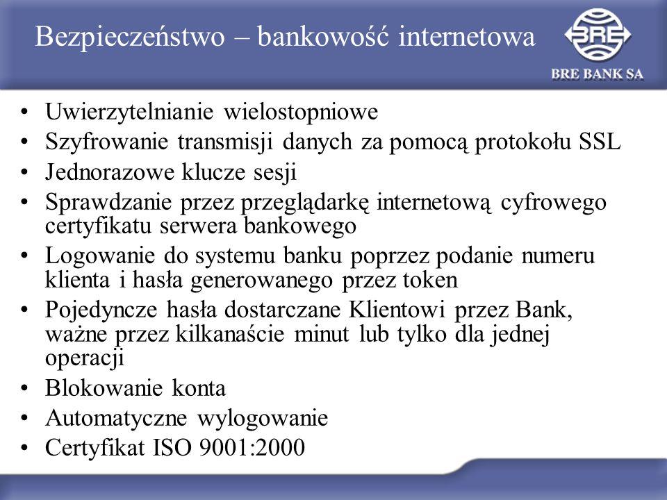 Bezpieczeństwo – bankowość internetowa Uwierzytelnianie wielostopniowe Szyfrowanie transmisji danych za pomocą protokołu SSL Jednorazowe klucze sesji