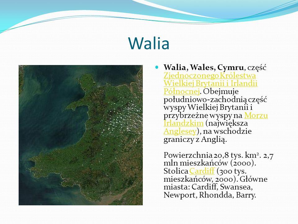 Walia Walia, Wales, Cymru, część Zjednoczonego Królestwa Wielkiej Brytanii i Irlandii Północnej. Obejmuje południowo-zachodnią część wyspy Wielkiej Br