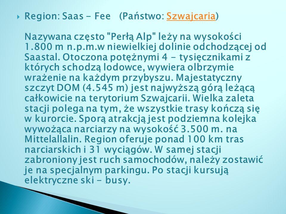 Region: Saas - Fee (Państwo: Szwajcaria) Nazywana często