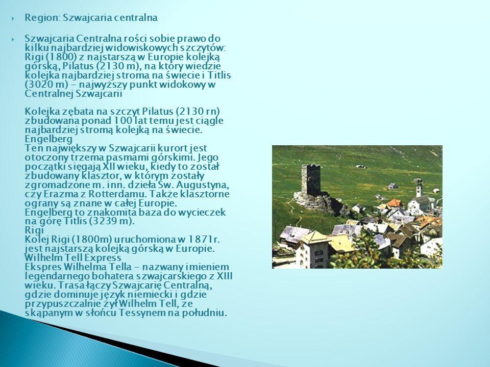 Region: Szwajcaria centralna Szwajcaria Centralna rości sobie prawo do kilku najbardziej widowiskowych szczytów: Rigi (1800) z najstarszą w Europie ko