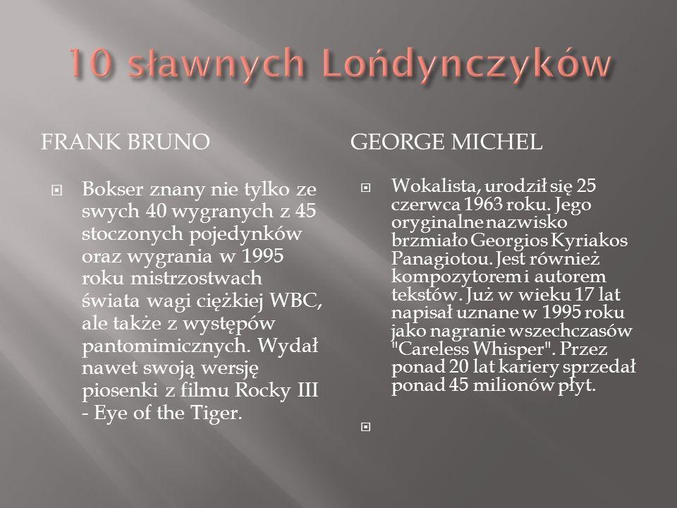 FRANK BRUNOGEORGE MICHEL Bokser znany nie tylko ze swych 40 wygranych z 45 stoczonych pojedynków oraz wygrania w 1995 roku mistrzostwach świata wagi c