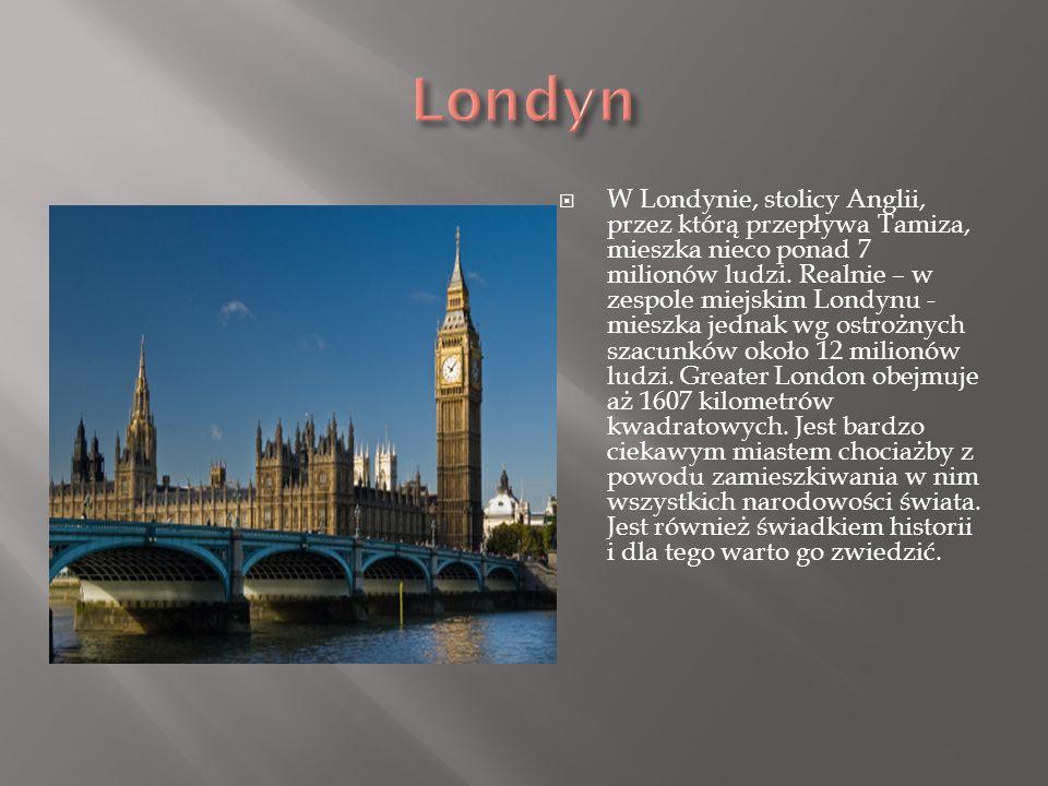 W Londynie, stolicy Anglii, przez którą przepływa Tamiza, mieszka nieco ponad 7 milionów ludzi. Realnie – w zespole miejskim Londynu - mieszka jednak