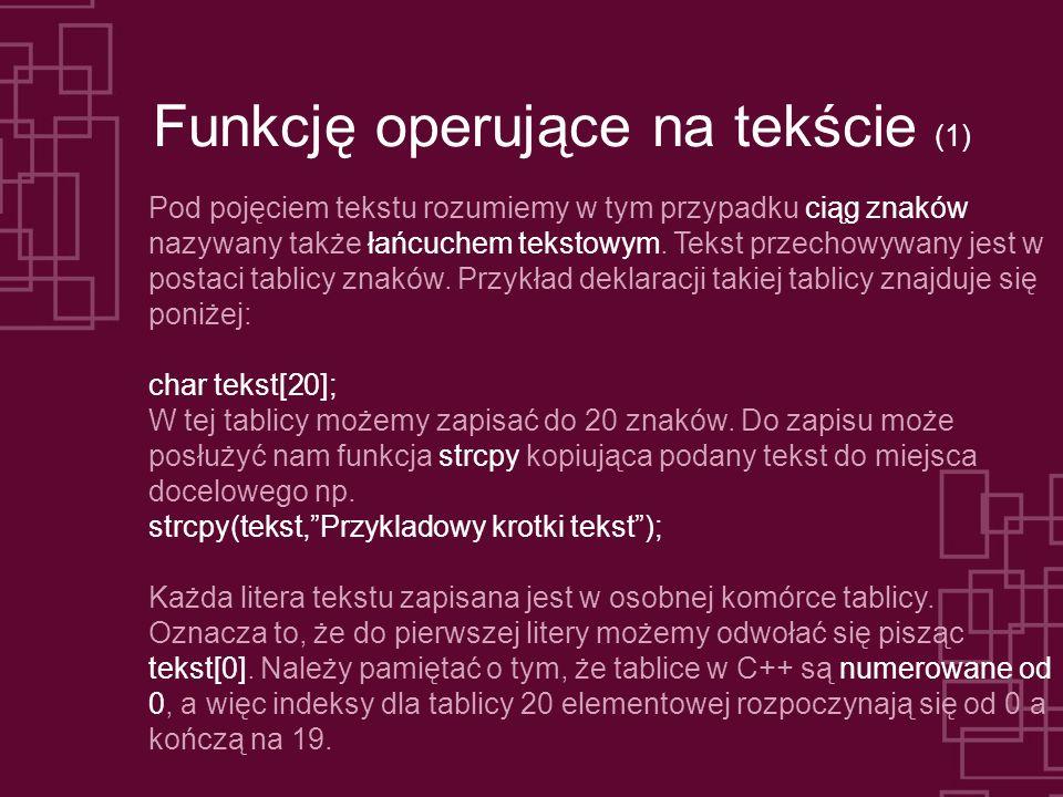 Funkcję operujące na tekście (1) Pod pojęciem tekstu rozumiemy w tym przypadku ciąg znaków nazywany także łańcuchem tekstowym. Tekst przechowywany jes