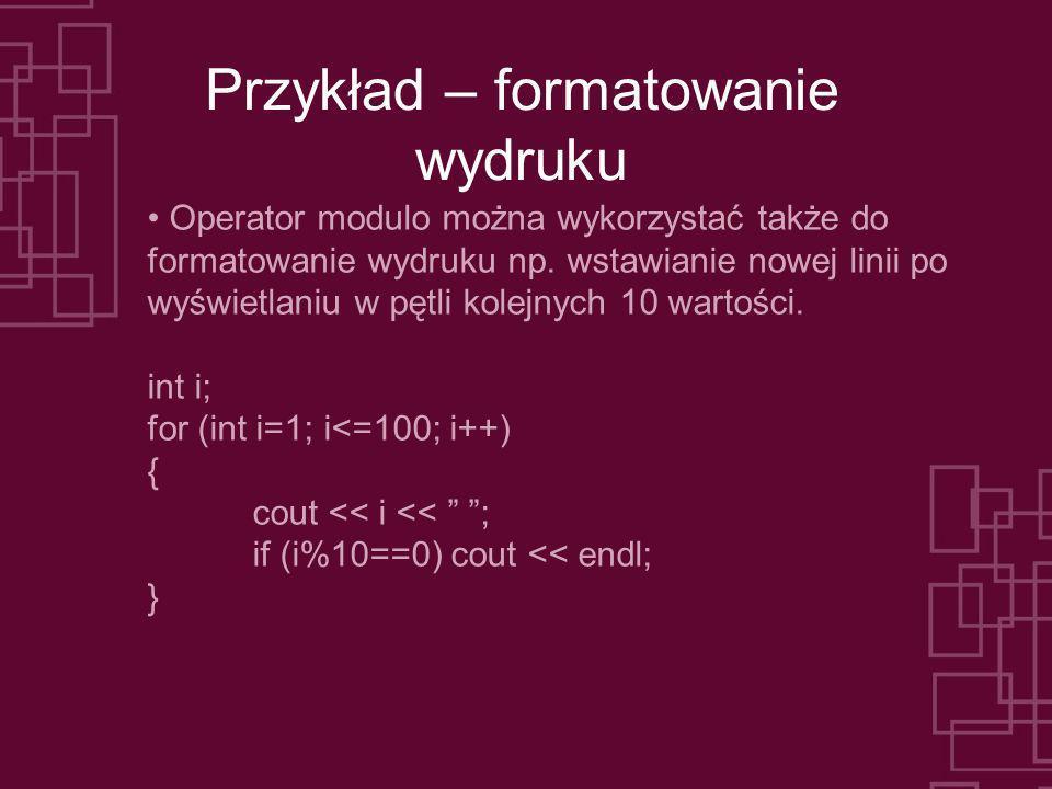 Operatory inkrementacji i dekrementacji Operator inkrementacji (zwiększanie wartości zmiennej o jeden) zmienna++ jest równoważny wykonaniu instrukcji przypisania zmienna = zmienna+1, Operator dekrementacji (zmniejszanie wartości zmiennej o jeden) zmienna-- jest równoważny wykonaniu instrukcji przypisania zmienna = zmienna-1, Rozróżniamy: - postinkrementację zmienna++ - postdekrementację zmienna--, - preinkrementację ++zmienna, - predekrementację --zmienna,