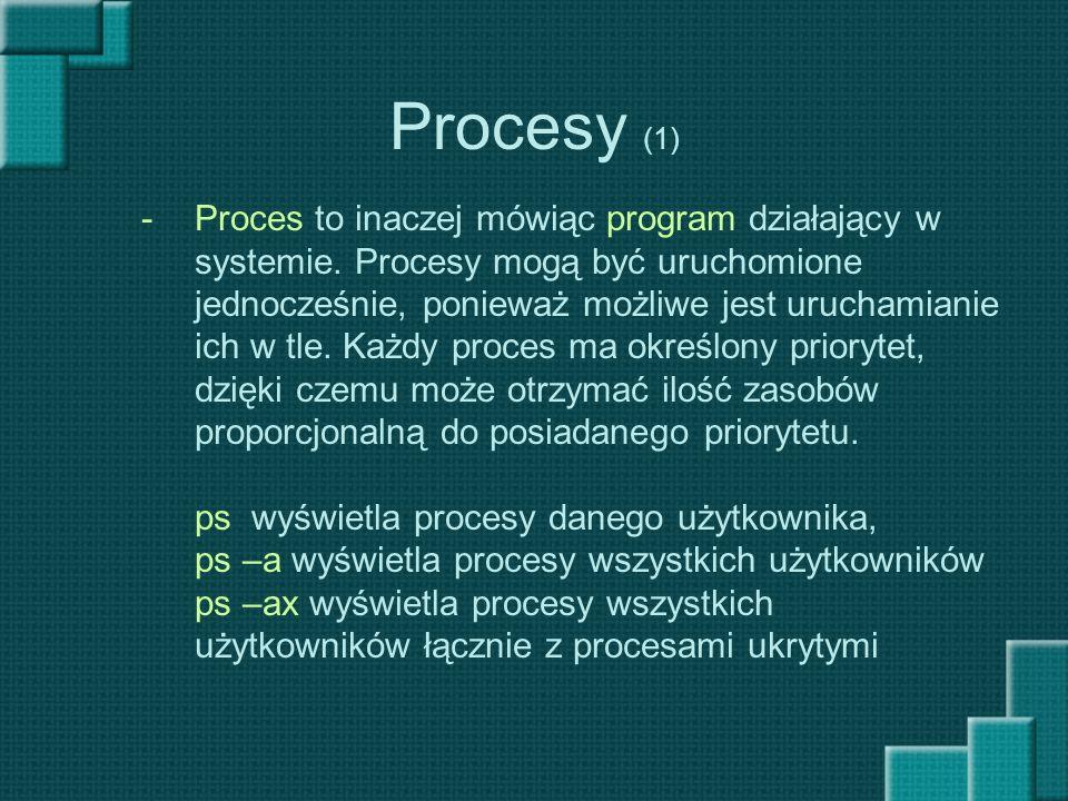 Procesy (1) -Proces to inaczej mówiąc program działający w systemie. Procesy mogą być uruchomione jednocześnie, ponieważ możliwe jest uruchamianie ich