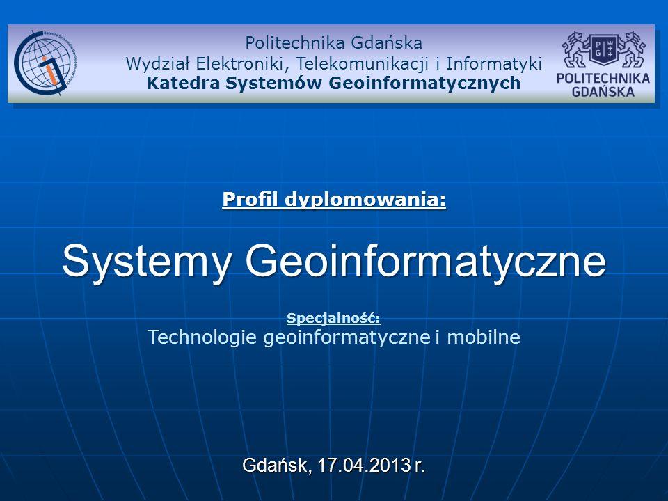 Profil dyplomowania Systemy Geoinformatyczne Program profilu opracowany został z myślą o studentach kierunku Informatyka.