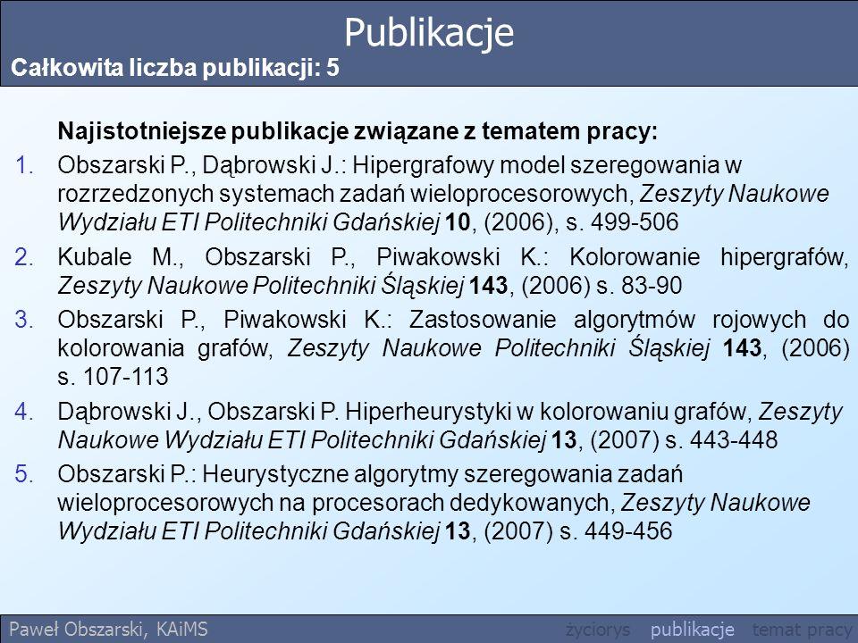 Publikacje Całkowita liczba publikacji: 5 Najistotniejsze publikacje związane z tematem pracy: 1.Obszarski P., Dąbrowski J.: Hipergrafowy model szereg