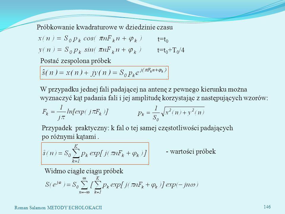 t=t 0 t=t 0 +T 0 /4 Postać zespolona próbek Przypadek praktyczny: k fal o tej samej częstotliwości padających po różnymi kątami.