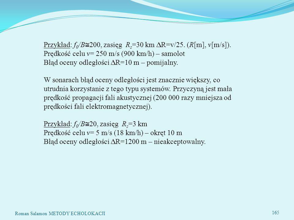 Przykład: f 0 /B 200, zasięg R z =30 km R=v/25.(R[m], v[m/s]).