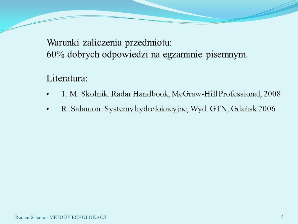 SYSTEMY ECHOLOKACYJNE93 Roman Salamon METODY ECHOLOKACJI