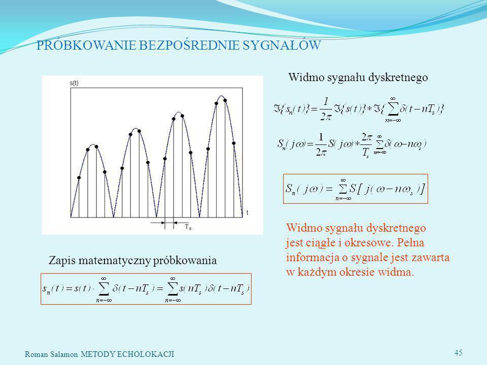 PRÓBKOWANIE BEZPOŚREDNIE SYGNAŁÓW Widmo sygnału dyskretnego jest ciągłe i okresowe.