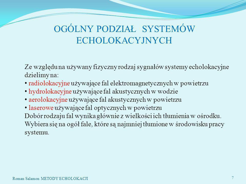 Roman Salamon METODY ECHOLOKACJI 8 Częstotliwości i długości fal elektromagnetycznych