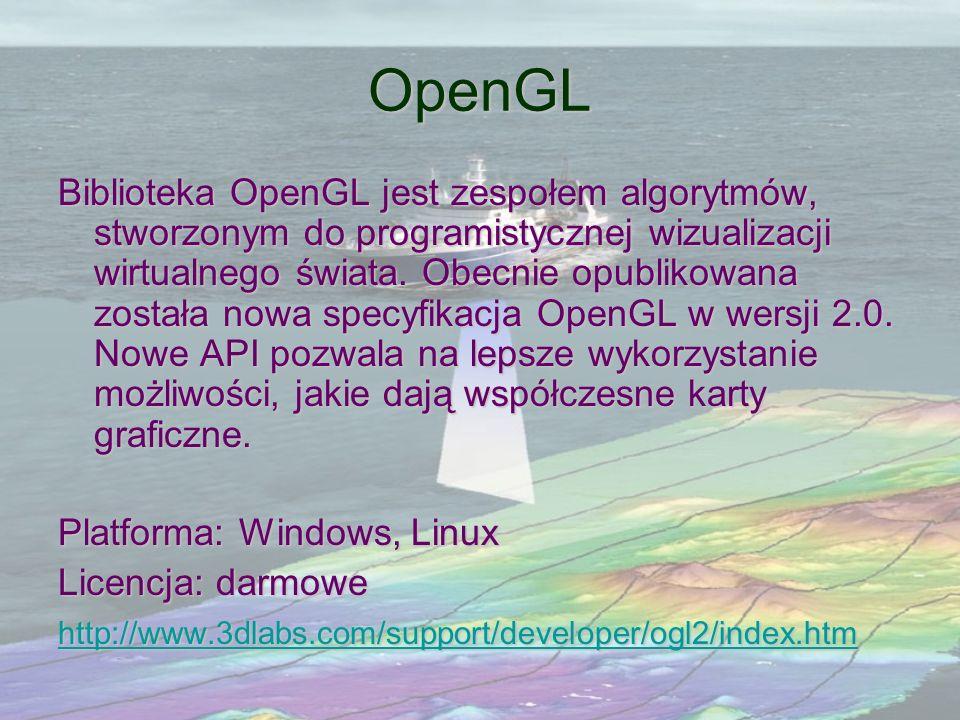 OpenGL Biblioteka OpenGL jest zespołem algorytmów, stworzonym do programistycznej wizualizacji wirtualnego świata. Obecnie opublikowana została nowa s