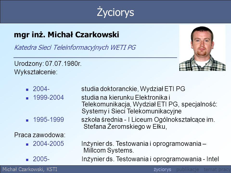Publikacje Całkowita liczba publikacji: 6 Najistotniejsze publikacje związane z tematem pracy: 1.Czarkowski M., Kaczmarek S., Analiza algorytmów rutingu wspierających QoS w DiffServ, // W: INTERNET 2005.