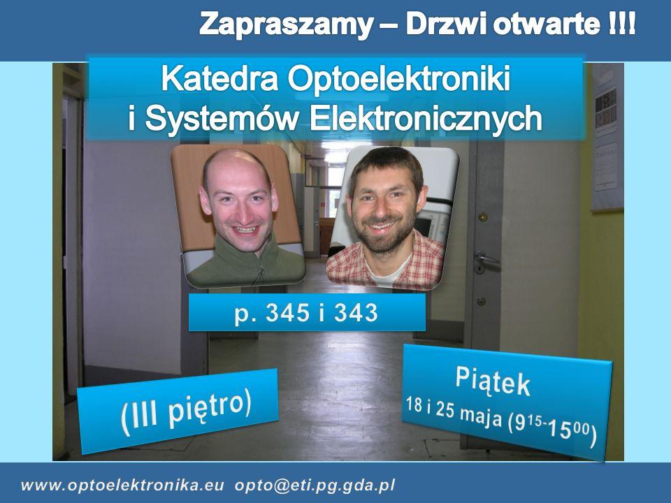 Technika światłowodowa Optoelektroniczna wizualizacja danych Podzespoły optoelektroniczne Czujniki optoelektroniczne Telekomunikacja światłowodowa