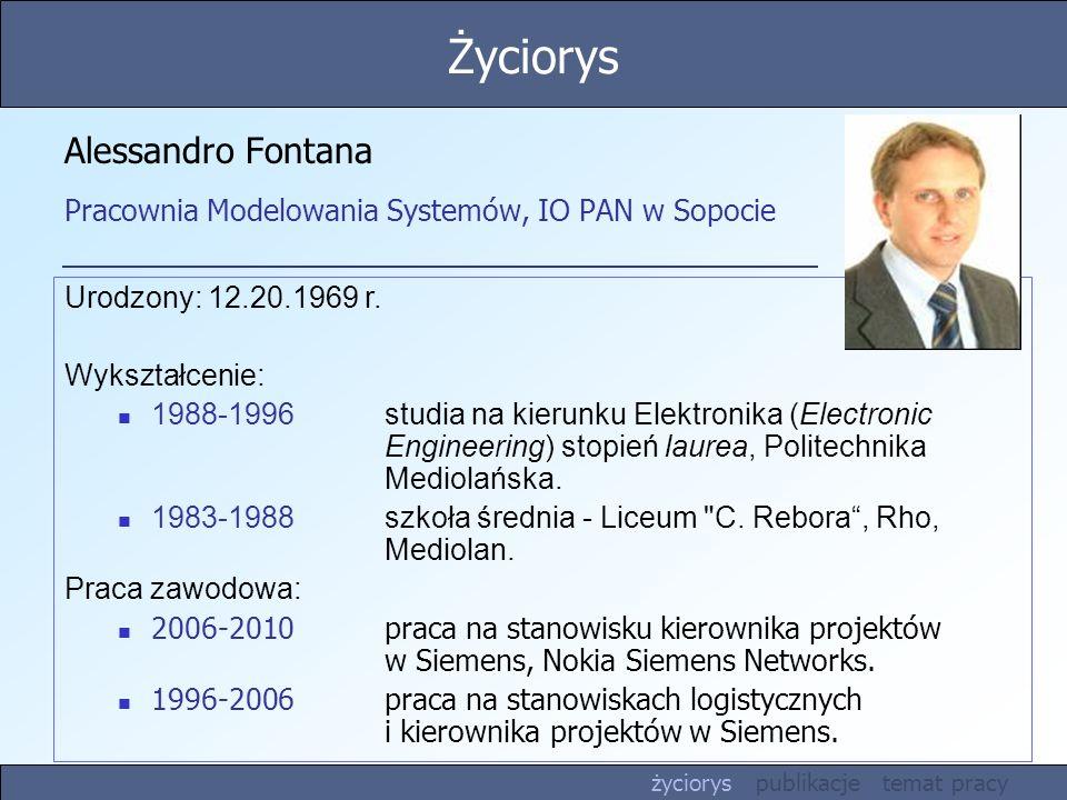 Alessandro Fontana Pracownia Modelowania Systemów, IO PAN w Sopocie Urodzony: 12.20.1969 r.