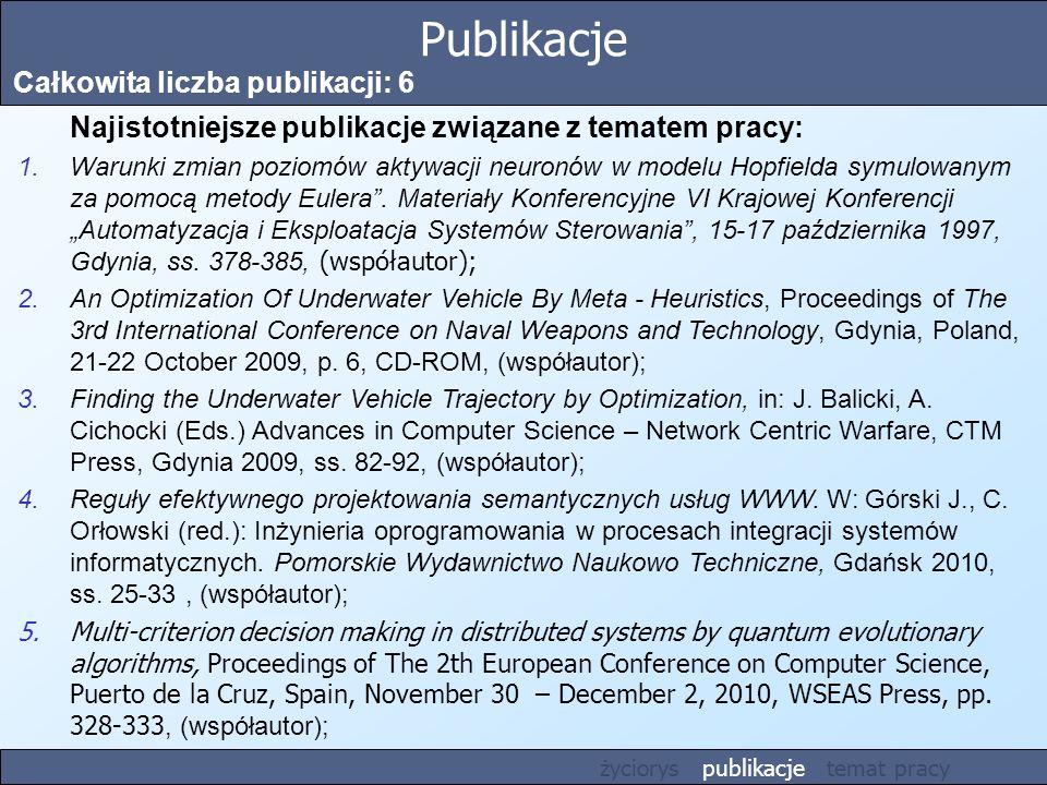 Publikacje Całkowita liczba publikacji: 6 Najistotniejsze publikacje związane z tematem pracy: 1.Warunki zmian poziomów aktywacji neuronów w modelu Ho