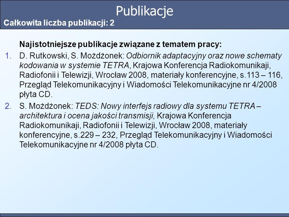 Publikacje Całkowita liczba publikacji: 2 Najistotniejsze publikacje związane z tematem pracy: 1.D. Rutkowski, S. Możdżonek: Odbiornik adaptacyjny ora
