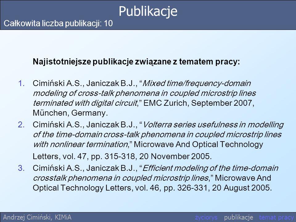 Publikacje Całkowita liczba publikacji: 10 Najistotniejsze publikacje związane z tematem pracy: 1.Cimiński A.S., Janiczak B.J., Mixed time/frequency-d