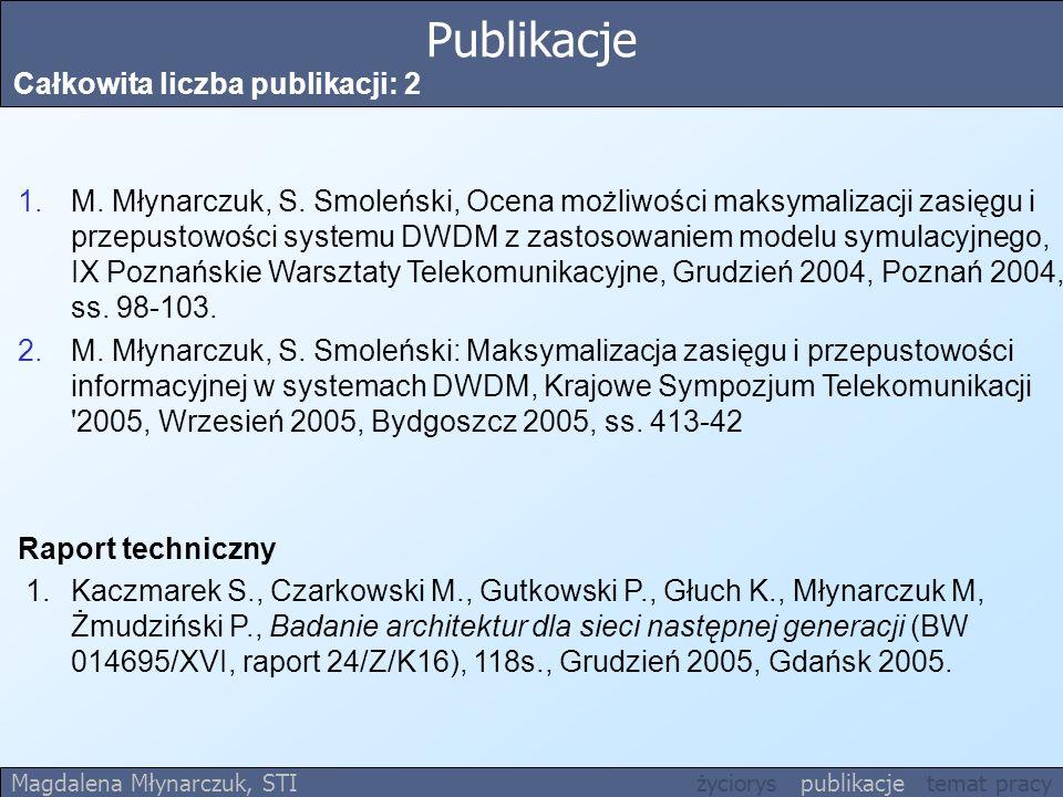 Publikacje Całkowita liczba publikacji: 2 1.M.Młynarczuk, S.