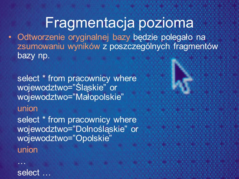Fragmentacja pionowa Fragmentacja pionowa – podzbiór (część) kolumn z tabeli np.