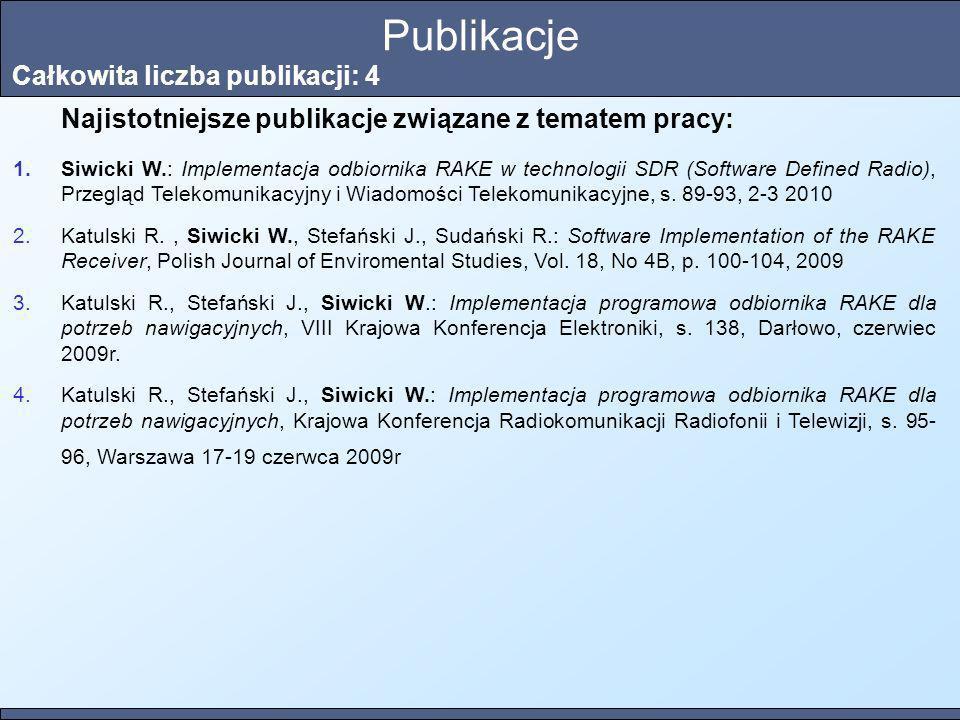 Publikacje Całkowita liczba publikacji: 4 Najistotniejsze publikacje związane z tematem pracy: 1.Siwicki W.: Implementacja odbiornika RAKE w technolog