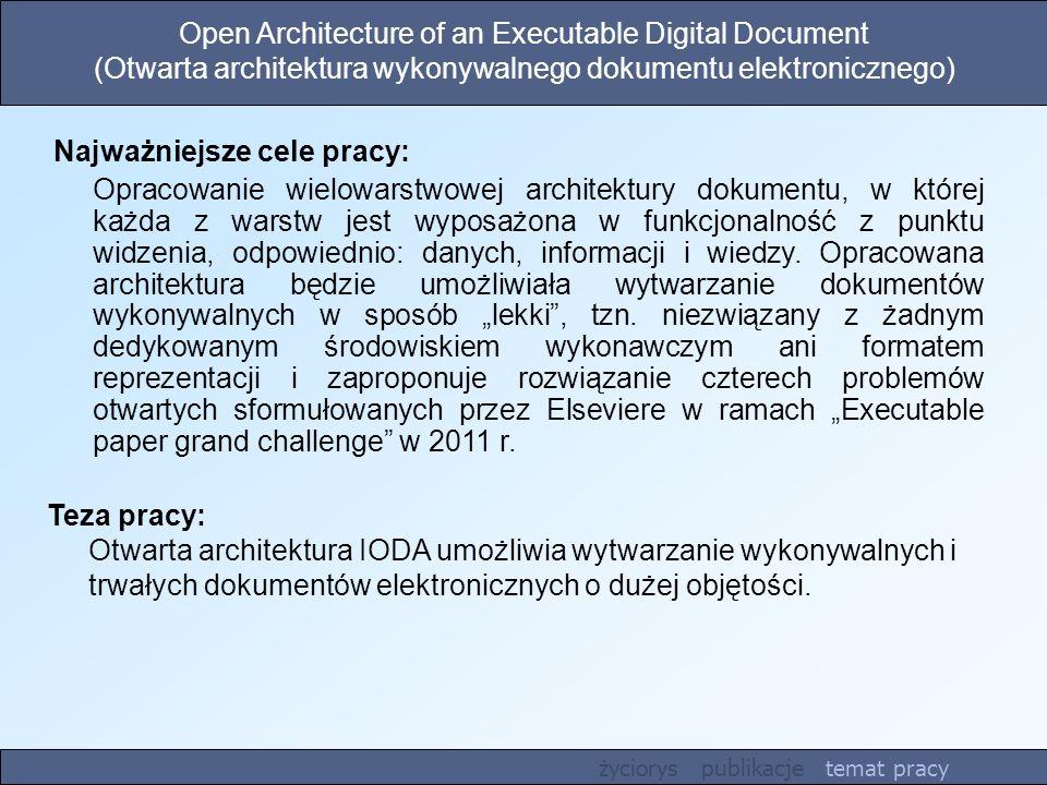 Open Architecture of an Executable Digital Document (Otwarta architektura wykonywalnego dokumentu elektronicznego) Teza pracy: Otwarta architektura IO