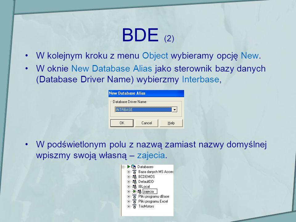BDE (2) W kolejnym kroku z menu Object wybieramy opcję New. W oknie New Database Alias jako sterownik bazy danych (Database Driver Name) wybierzmy Int