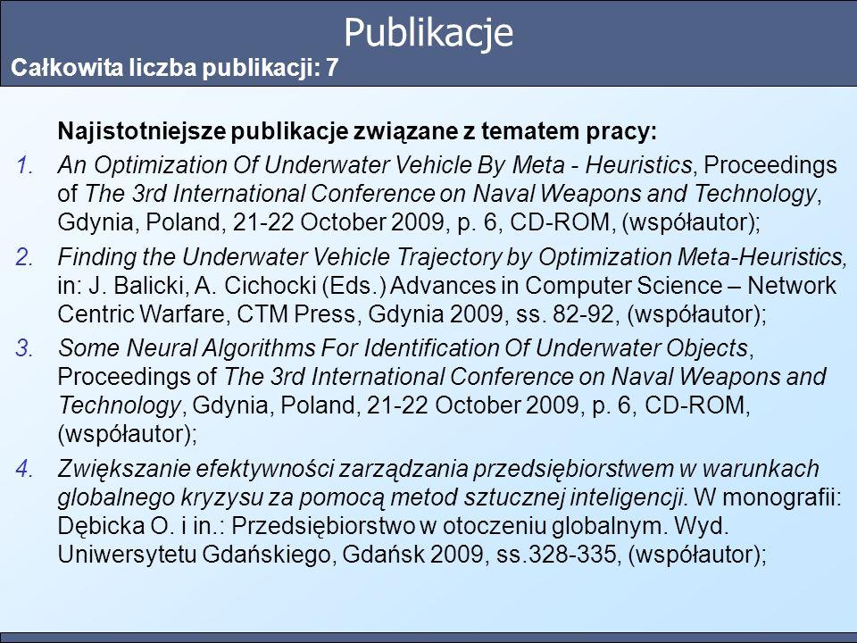 Publikacje Całkowita liczba publikacji: 7 Najistotniejsze publikacje związane z tematem pracy: 1.An Optimization Of Underwater Vehicle By Meta - Heuri