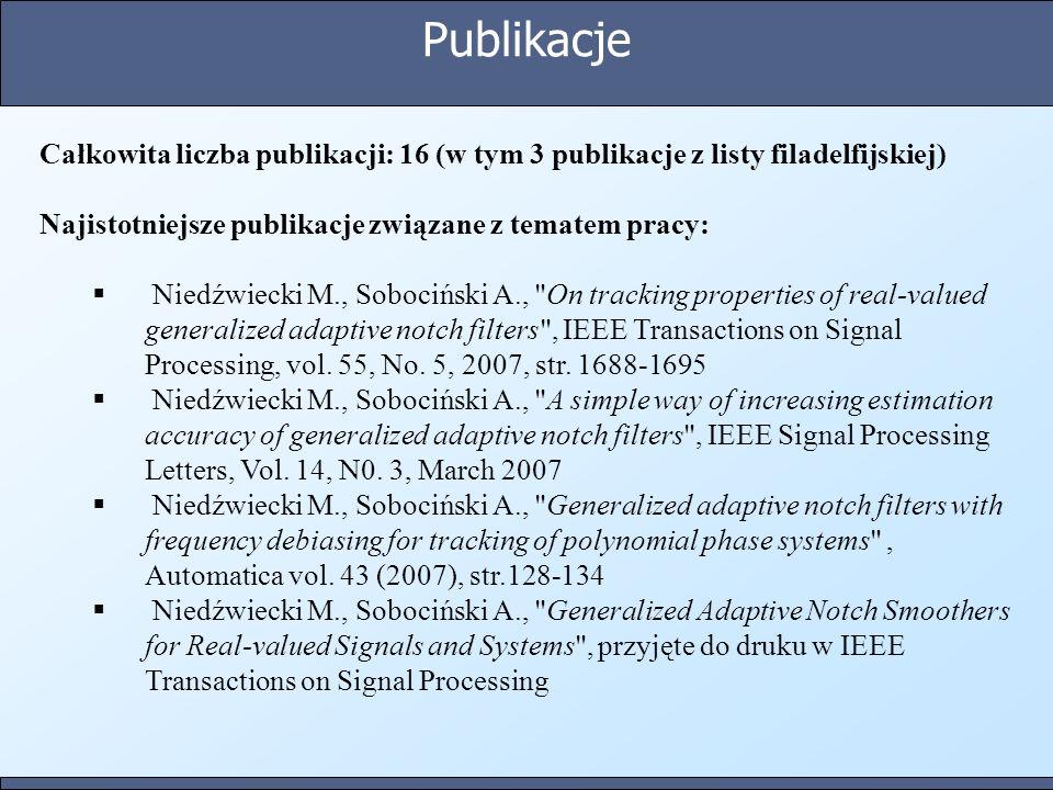 Publikacje Całkowita liczba publikacji: 16 (w tym 3 publikacje z listy filadelfijskiej) Najistotniejsze publikacje związane z tematem pracy: Niedźwiec