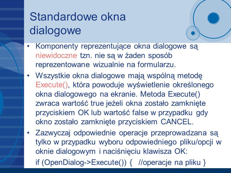 Standardowe okna dialogowe Komponenty reprezentujące okna dialogowe są niewidoczne tzn. nie są w żaden sposób reprezentowane wizualnie na formularzu.
